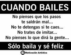 Y esto es en la vida Ballet Quotes, Dance Quotes, Dance Motivation, Salsa Bachata, Go For It, Just Dance, Pole Dancing, Zumba, Christian Quotes