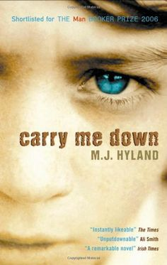 Carry Me Down by M.J.Hyland