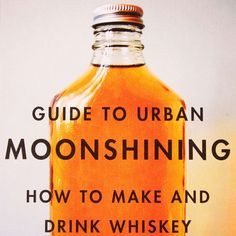 The Kings County Distillery Guide to Urban Moonshining: A new Abrams Books guide for making and drinking whiskey YASSSSSSSS #booze