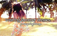 Wearing Summer Dresses -Just Girly Things <3