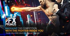 KNOCKOUT THE COMPETITION WITH THE FIGHTER IN YOU! JOIN OUR NEW DEMO TRADING COMPETITION! Simply click the link below, register and be in to win $3500 in CASH PRIZES. Experience the thrill of trading forex risk free with FXPRIMUS NOW. Pre-registration NOW open! ‪#‎FXPRIMUS‬ ‪#‎TheSafestPlacetoTrade‬ ‪#‎Demotrading‬