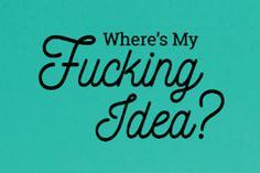 'Where's My Fucking Idea?' – site quer trazer inspiraçao para os criativos - Blue Bus