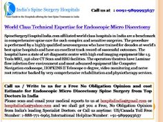 Endoscopic Micro Discectomy Surgery at World-class Spine Hospitals with state of the art diagnostic centre with advanced Digital X-ray, MRI and CT scan facilities and fully-equipped operating room with specialized equipment, to undertake such specialized procedures To know about Endoscopic Micro Discectomy visit our website http://spinesurgeryhospitalindia.com/endoscopic_micro_discectomy_spine_surgery_in_india.html