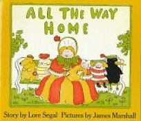 Children's Book Review: All the Way Home by Lore Segal, Author, James Marshall, Illustrator Farrar Straus Giroux $3.95 (32p) ISBN 978-0-374-40355-3