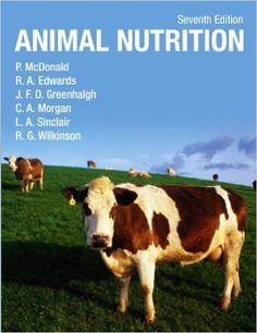 Animal Nutrition: Amazon.co.uk: Peter McDonald, J.F.D. Greenhalgh, Dr C A Morgan, Dr R Edwards, Liam Sinclair, Robert Wilkinson: 9781408204238: Books