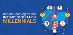 Instant Learning for the Instant Generation – Millennials