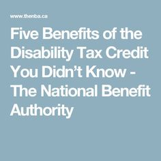 Five Benefits of the Disability Tax Credit You Didn't Know - The National Benefit Authority Disability Help, Disability Insurance, Fibromyalgia Disability, Social Security Benefits, Learning Methods, Best Money Saving Tips, Tax Credits, How To Better Yourself, Graves Disease