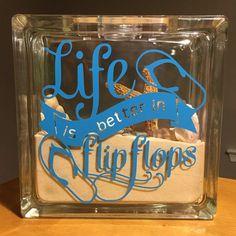 Life is better in flip flops Glass Block, beach theme decor: