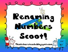 Think * Share * Teach: Scoot! Renaming Numbers