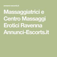 Massaggiatrici e Centro Massaggi Erotici Ravenna Annunci-Escorts.it