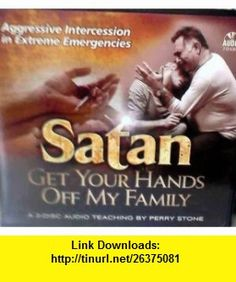 2cd Satan, Get Your Hands Off My Family! Perry Stone ,   ,  , ASIN: B004G9A4W0 , tutorials , pdf , ebook , torrent , downloads , rapidshare , filesonic , hotfile , megaupload , fileserve