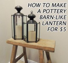 Turning those awful shiny fake brass light fixtures into something beautiful.  How to Make a Pottery Barn Lantern for $5