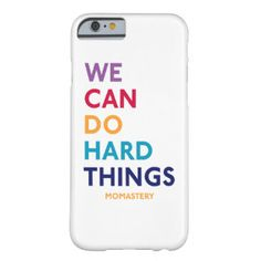 We Can Do Hard Things iPhone 6 Barely There Case