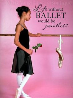 Life without Ballet would be pointless vinyl by VinylDecorBoutique, $10.00