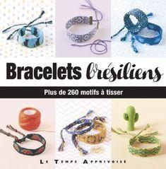 Bracelets Brsiliens Plus De 260 Motifs Tisser - PDF E-Books Directory