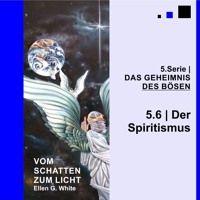 """5.6.Der Spiritismus - """"DAS GEHEIMNIS DES BÖSEN""""   VOM SCHATTEN ZUM LICHT mit Pastor Mag. Kurt Piesslinger - Gibt es Geister der Toten? Nein! Es gibt aber böse Engel, die Tote darstellen. Kalter Schauer am Rücken? Dann wird es Zeit für die Aufklärung. Gottes Segen!"""