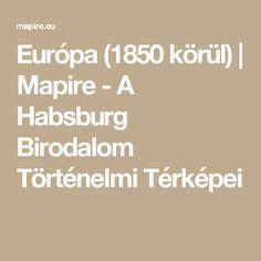 Európa (1850 körül) | Mapire - A Habsburg Birodalom Történelmi Térképei