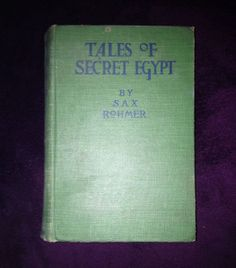 Old 1919 Antique SAX ROHMER Tales of Secret Egypt Book Rare First US Edition Contains 3 stories later omitted 313pages McBride Green