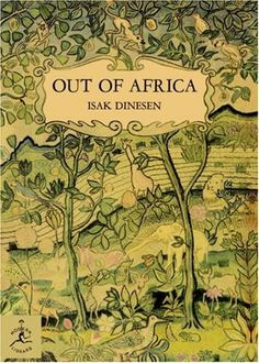 Out of Africa by Isak Dinesen  My favorite book