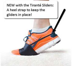 Patent-pending Tirante sliders have a special heel strap to hold them in place so you dance on carpet or rubber with Zumba dance sneakers or Zigs as well as regular sneakers.  Very cool- they got a great reception at the Zumba Instructor Conference in Orlando 2013.