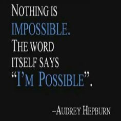 A dose of motivation: I'm possible.