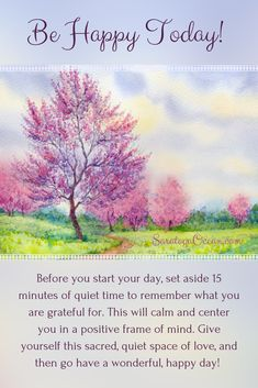 The best way to have a good day is to start with a few minutes that you take for yourself. This way you can choose to focus on happy thoughts - which is what gratitude does for you - and thus set your vibration for more good things to come. Whenever you feel stressed, take some slow, deep breaths and remember all the ways in which you are fortunate.