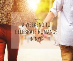 The anonymity of New York City is perfect for celebrating love. Big Apple the perfect place to celebrate an anniversary weekend or sneak away for a mini-moon.