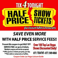 TIX4Tonight, Half off service fees on up to two Half price Las Vegas show tickets.