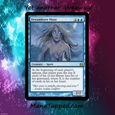 ManaTapped.com is giving away Magic the Gathering cards all the time! Stop by to win Dreamborn Muse or one of our other multiple Magic the Gathering giveaways!  Dreamborn Muse #MTG