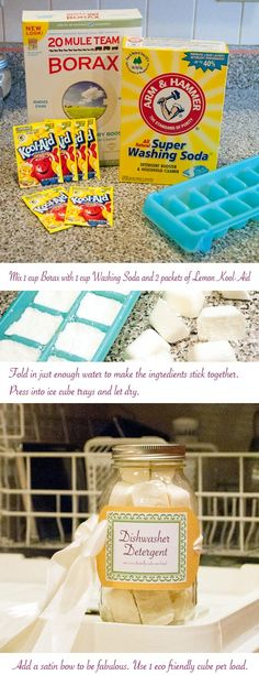 DIY: Pre-measured dishwasher detergent    1 c. Borax, 1c. Washing Soda, 2 packets lemon Kool-aid. Mix together then add a small amount of water to make the ingredients stick. Press into ice cube trays and let dry.