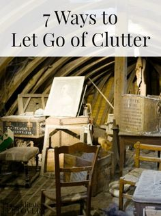 If you are wondering how you can live a clutter free life, take a look at these 7 Ways to Let Go of Clutter to help you get started decluttering your home.