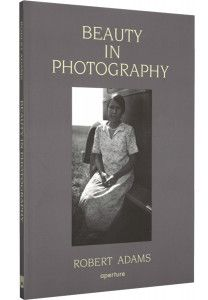 Robert Adams - Beauty in Photography - Photography Book - Aperture Foundation