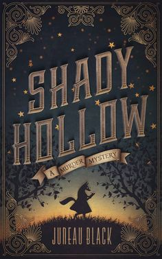 Shady Hollow by Juneau Black ( cover design by James T. Egan of Bookfly Design )