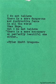 hope.  Typewriter Series #431 by Tyler Knott Gregson
