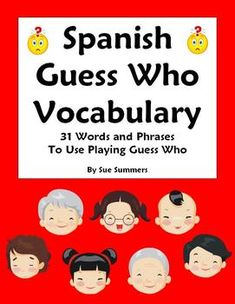 Spanish Guess Who Game Advina Quien Vocabulary Reference 31 Words by Sue Summers - bilingual Spanish/English list of nouns, descriptive adjectives, ser, tener and more!