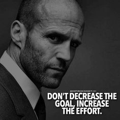 Don't decrease the goal increase the effort.