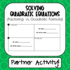 Solving Quadratic Equations by Factoring vs. Quadratic Formula - Collaborative Partner Activity