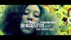 Day 9 of the #DK11: video trailer for Jai Nitai Lotus – Pi (Brahma Built) Feat. Sam I Am Montolla
