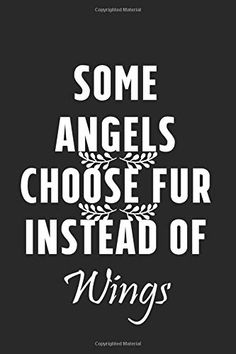 Some Angels Choose Fur Instead Of Wings : Quotes Notebook 110 pages Is A Perfect Gift For Family Friends Co-work. Gifts For Family, Friends Family, The Notebook Quotes, Creativity Quotes, English Bulldogs, Family Quotes, Captions, Angels, Wings