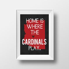 Home is Where the Cardinals Play Arizona by AnnaKatePaperie