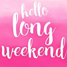Happy long weekend everyone! Enjoy your extra day off to relax! Happy long weekend everyone! Enjoy your extra day off to relax! Long Weekend Quotes, Happy Weekend Quotes, Weekend Images, Weekend Humor, Thursday Quotes, Its Friday Quotes, Day Off Quotes, Four Day Weekend, Happy Long Weekend