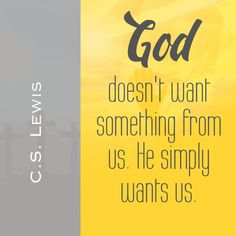 God wants us!