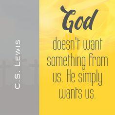 God wants us!
