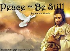 """Peace~Be Still "" by Madam Oracle 