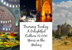 Touring Turkey: A Delightful Culture 12,000 Years in the Making