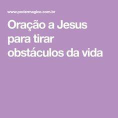 Oração a Jesus para tirar obstáculos da vida
