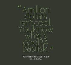 A million dollars isn't cool