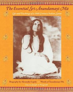 The Essential Sri Anandamayi Ma: Life and Teaching of a 2... https://www.amazon.com/dp/1933316411/ref=cm_sw_r_pi_dp_x_ibe6xbCHZ7BQY