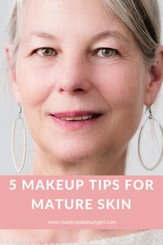 5 Makeup tips for Mature Skin with Maskcara Beauty Girl at www.maskcarabeautygirl.com