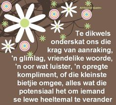 .Die kleinste birtjie omgee maak 'n verskil. Afrikaanse Quotes, Special Words, Uplifting Quotes, Good Morning Quotes, Wise Words, Qoutes, Paper Crafts, Net, Inspiration